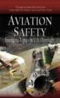 Aviation Safety : Emerging Topics in U.S. Oversight - Book
