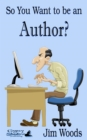 So You Want to be an Author? - eBook