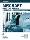 Aircraft Inspection, Repair & Alterations : Acceptable Methods, Techniques & Practices (FAA AC 43.13-1B and 43.13-2B) - eBook
