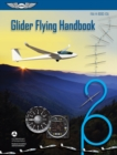 Glider Flying Handbook : FAA-H-8083-13A - eBook