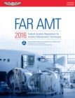 FAR-AMT 2016 (eBook - epub) : Federal Aviation Regulations for Aviation Maintenance Technicians - eBook