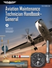 Aviation Maintenance Technician Handbook - General : FAA-H-8083-30A - eBook