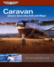 Caravan : Cessna's Swiss Army Knife with Wings! - eBook