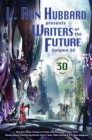 Writers of the Future Volume 30 : The Best New Science Fiction and Fantasy of the Year - eBook
