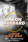 The Wild Wild West 10th Anniversary Book Collection (Shadows from Boot Hill, King of the Gunman, The Magic Quirt and the No-Gun Man) - eBook