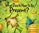 What Does It Mean To Be Present? - eBook