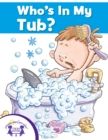 Who's In My Tub? - eBook