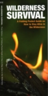 Wilderness Survival, 3rd Edition : A Folding Pocket Guide on How to Stay Alive in the Wilderness - Book