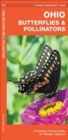 Ohio Butterflies & Pollinators : A Folding Pocket Guide to Familiar Species - Book
