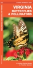 Virginia Butterflies & Pollinators : A Folding Pocket Guide to Familiar Species - Book