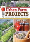 Urban Farm Projects : Making the Most of Your Money, Space and Stuff - eBook