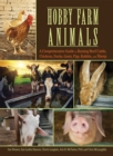Hobby Farm Animals : A Comprehensive Guide to Raising Chickens, Ducks, Rabbits, Goats, Pigs, Sheep, and Cattle - eBook