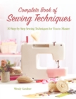 Complete Book of Sewing Techniques : More Than 30 Essential Sewing Techniques for You to Master - Book