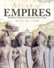 Atlas of Empires : The World's Civilizations from Ancient Times to Today - Book