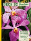 Orchids Handbook : A Practical Guide to the Care and Cultivation to 35 Orchid Species and Types - Book
