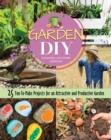 Garden DIY : 25 Fun-to-Make Projects for an Attractive and Productive Garden - Book