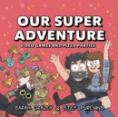 Our Super Adventure: Video Games and Pizza Parties - Book