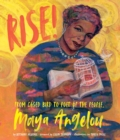Rise! : From Caged Bird to Poet of the People, Maya Angelou - Book