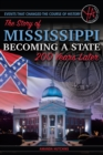 Events that Changed the Course of History : The Story of Mississippi Becoming a State 200 Years Later - eBook