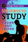 College Study Hacks 101 Ways to Study Easier and Faster - eBook