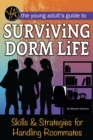 The Young Adult's Guide to Surviving Dorm Life Skills & Strategies for Handling Roommates - eBook