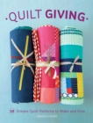 Quilt Giving : 19 Simple Quilt Patterns to Make and Give - Book