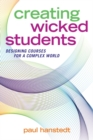 Creating Wicked Students : Designing Courses for a Complex World - eBook