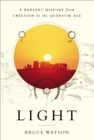 Light : A Radiant History from Creation to the Quantum Age - eBook