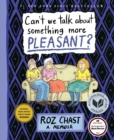 Can't We Talk about Something More Pleasant? : A Memoir - eBook