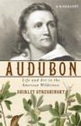 Audubon : Life and Art in the American Wilderness - eBook
