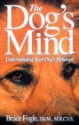 The Dog's Mind : Understanding Your Dog's Behavior - eBook