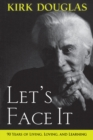 Let's Face It : 90 Years of Living, Loving, and Learning - eBook