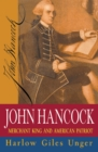 John Hancock : Merchant King and American Patriot - eBook
