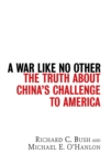 A War Like No Other : The Truth About China's Challenge to America - eBook