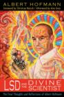 LSD and the Divine Scientist : The Final Thoughts and Reflections of Albert Hofmann - Book