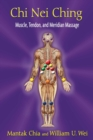 Chi Nei Ching : Muscle, Tendon, and Meridian Massage - eBook