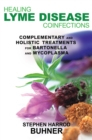 Healing Lyme Disease Coinfections : Complementary and Holistic Treatments for Bartonella and Mycoplasma - eBook
