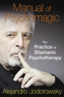 Manual of Psychomagic : The Practice of Shamanic Psychotherapy - eBook