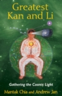 Greatest Kan and Li : Gathering the Cosmic Light - eBook