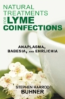 Natural Treatments for Lyme Coinfections : Anaplasma, Babesia, and Ehrlichia - eBook