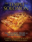The Temple of Solomon : From Ancient Israel to Secret Societies - eBook