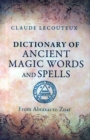 Dictionary of Ancient Magic Words and Spells : From Abraxas to Zoar - Book