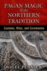 Pagan Magic of the Northern Tradition : Customs, Rites, and Ceremonies - eBook