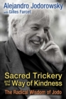 Sacred Trickery and the Way of Kindness : The Radical Wisdom of Jodo - eBook