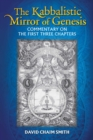 The Kabbalistic Mirror of Genesis : Commentary on the First Three Chapters - eBook