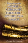 Encyclopedia of Norse and Germanic Folklore, Mythology, and Magic - Book