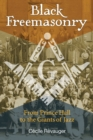 Black Freemasonry : From Prince Hall to the Giants of Jazz - eBook