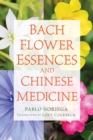 Bach Flower Essences and Chinese Medicine - eBook