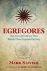 Egregores : The Occult Entities That Watch Over Human Destiny - Book