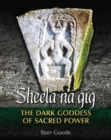 Sheela na gig : The Dark Goddess of Sacred Power - Book